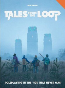 TALES FROM THE LOOP RPG: CORE RULEBOOK