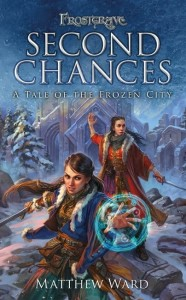 FROSTGRAVE: SECOND CHANCES (NOVEL)